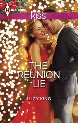 The Reunion Lie (Harlequin Kiss Series #42)