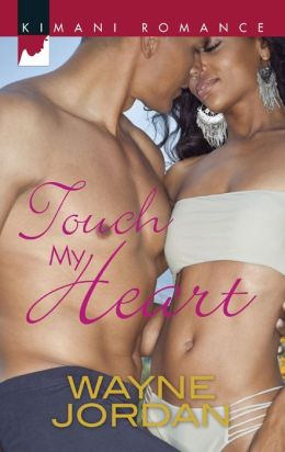 Touch My Heart (Harlequin Kimani Romance Series #360)