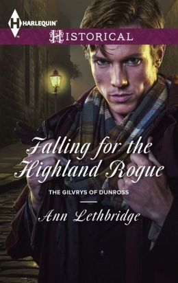 Falling for the Highland Rogue (Harlequin Historical Series #1166)