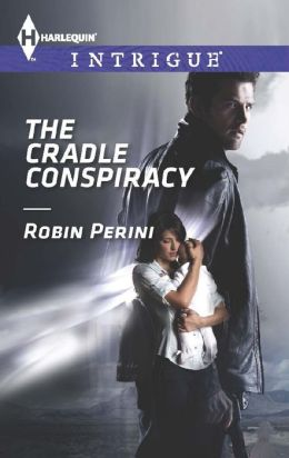The Cradle Conspiracy (Harlequin Intrigue Series #1465)