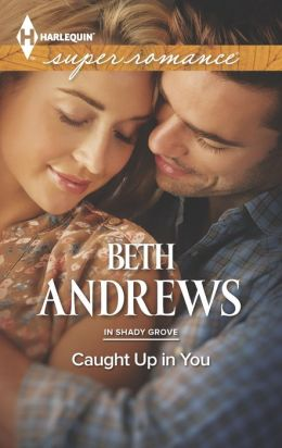 Caught Up in You (Harlequin Super Romance Series #1890)