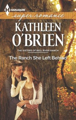 The Ranch She Left Behind (Harlequin Super Romance Series #1892)