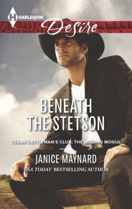 Beneath the Stetson (Harlequin Desire Series #2276)