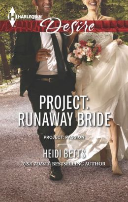 Project: Runaway Bride (Harlequin Desire Series #2280)