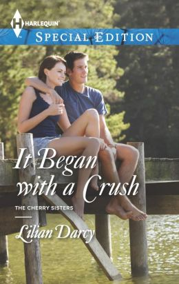 It Began with a Crush (Harlequin Special Edition Series #2307)