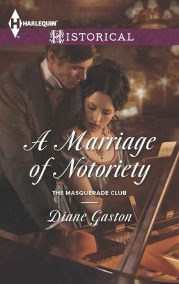 A Marriage of Notoriety (Harlequin Historical Series #1170)