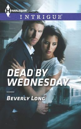 Dead by Wednesday (Harlequin Intrigue Series #1472)