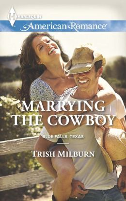 Marrying the Cowboy (Harlequin American Romance Series #1482)