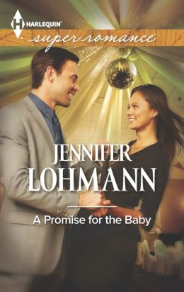 A Promise for the Baby (Harlequin Super Romance Series #1898)