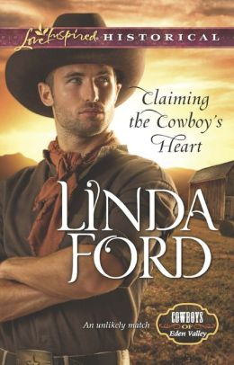 Claiming the Cowboy's Heart (Love Inspired Historical Series)