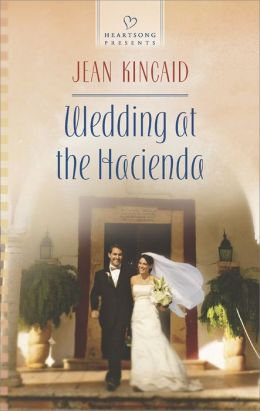 Wedding at the Hacienda (Heartsong Presents Series #1080)