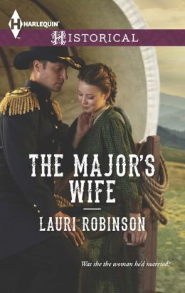 The Major's Wife (Harlequin Historical Series #1171)