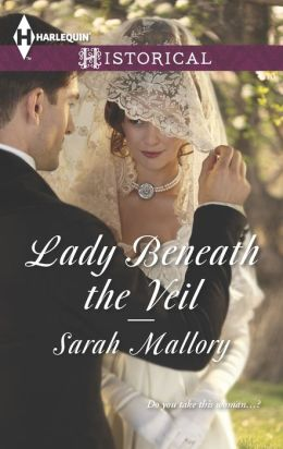 Lady Beneath the Veil (Harlequin Historical Series #1174)