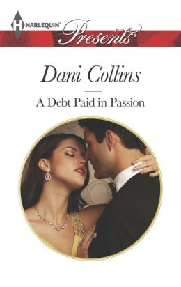 A Debt Paid in Passion (Harlequin Presents Series #3215)