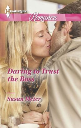 Daring to Trust the Boss (Harlequin Romance Series #4411)