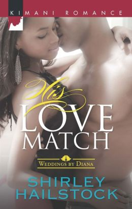 His Love Match (Harlequin Kimani Romance Series #366)