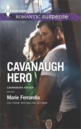 Cavanaugh Hero (Harlequin Romantic Suspense Series #1788)