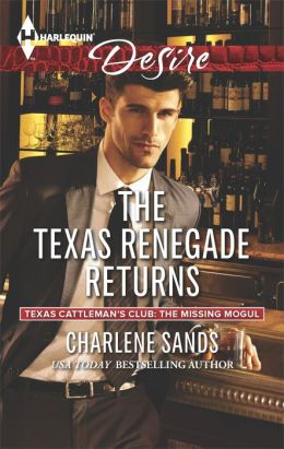 The Texas Renegade Returns (Harlequin Desire Series #2288)
