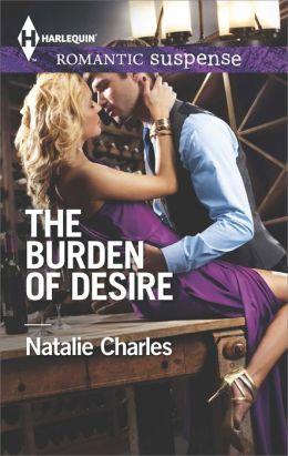The Burden of Desire (Harlequin Romantic Suspense Series #1794)