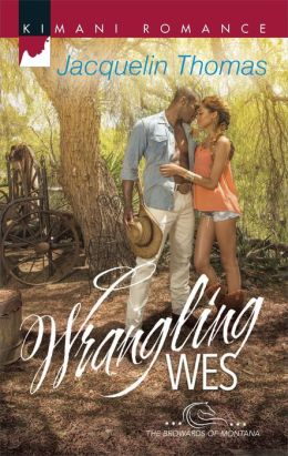 Wrangling Wes (Harlequin Kimani Romance Series #373)