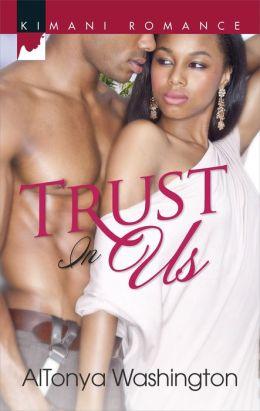 Trust In Us (Harlequin Kimani Romance Series #375)