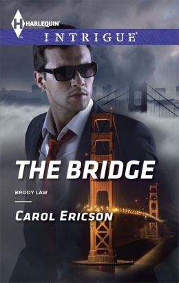 The Bridge (Harlequin Intrigue Series #1487)