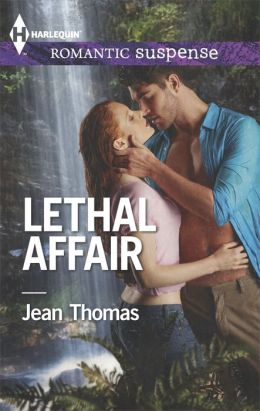 Lethal Affair (Harlequin Romantic Suspense Series #1798)
