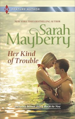 Her Kind of Trouble (Harlequin Super Romance Series #1914)