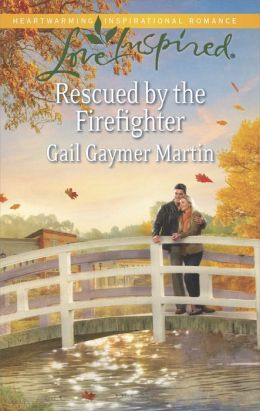 Rescued by the Firefighter (Love Inspired Series)