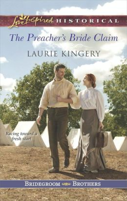 The Preacher's Bride Claim (Love Inspired Historical Series)