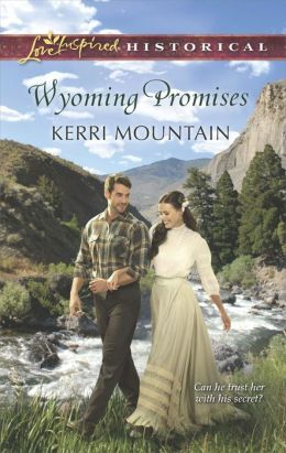 Wyoming Promises (Love Inspired Historical Series)