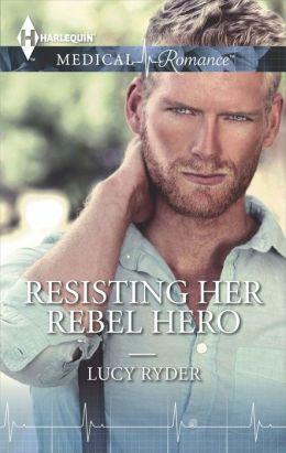 Resisting Her Rebel Hero