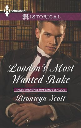 London's Most Wanted Rake (Harlequin Historical Series #1180)