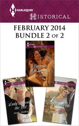 Harlequin Historical February 2014 - Bundle 2 of 2: Portrait of a Scandal\Lady Beneath the Veil\Drawn to Lord Ravenscar