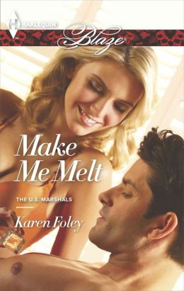Make Me Melt (Harlequin Blaze Series #797)