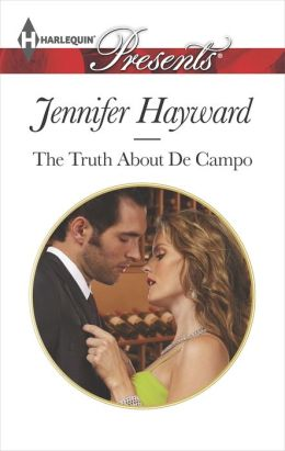 The Truth About De Campo (Harlequin Presents Series #3240)