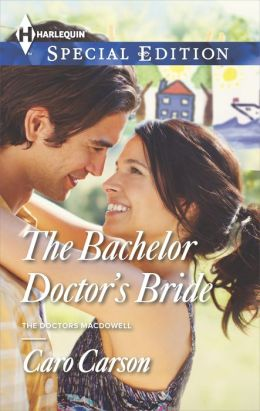 The Bachelor Doctor's Bride (Harlequin Special Edition Series #2334)