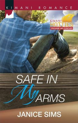 Safe in My Arms (Harlequin Kimani Romance Series #379)