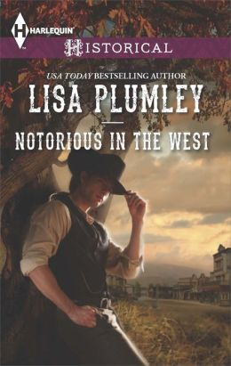 Notorious in the West (Harlequin Historical Series #1183)