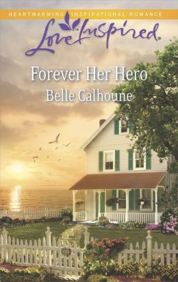 Forever Her Hero (Love Inspired Series)