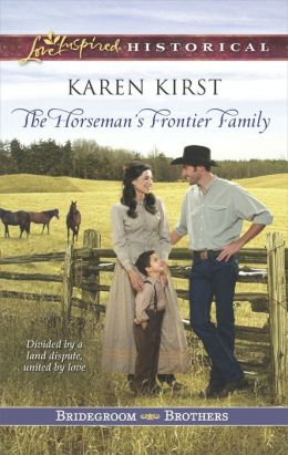 The Horseman's Frontier Family (Love Inspired Historical Series)
