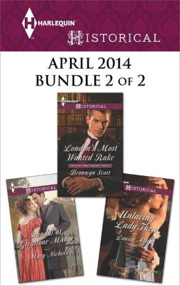 Harlequin Historical April 2014 - Bundle 2 of 2: London's Most Wanted Rake\Unlacing Lady Thea\Scandal at Greystone Manor