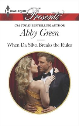 When Da Silva Breaks the Rules (Harlequin Presents Series #3243)