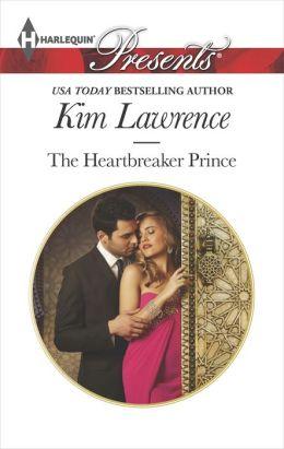 The Heartbreaker Prince (Harlequin Presents Series #3245)