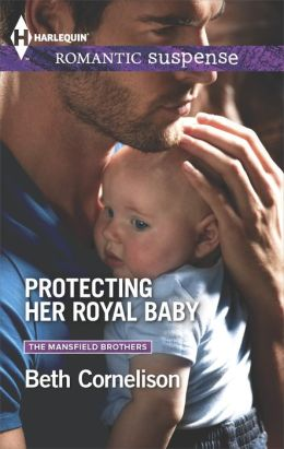 Protecting Her Royal Baby (Harlequin Romantic Suspense Series #1805)