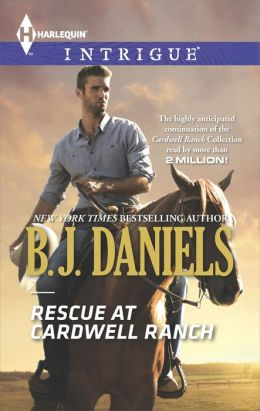 Rescue at Cardwell Ranch (Harlequin Intrigue Series #1497)
