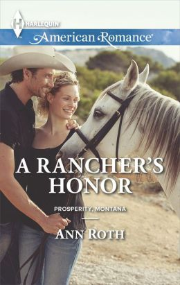 A Rancher's Honor (Harlequin American Romance Series #1504)