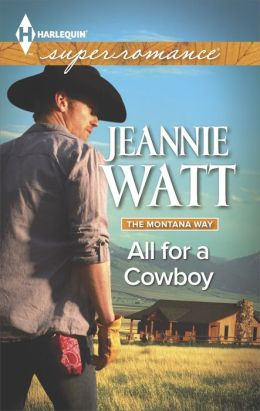 All for a Cowboy (Harlequin Super Romance Series #1928)