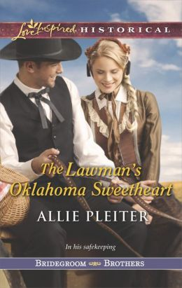 The Lawman's Oklahoma Sweetheart (Love Inspired Historical Series)