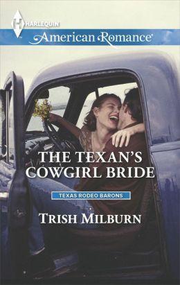 The Texan's Cowgirl Bride (Harlequin American Romance Series #1506)